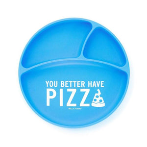 "Baby - Bella Tunno Wonder Plate - ""You Better Have Pizza"""