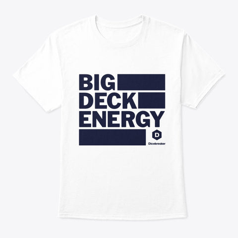 Big Deck Energy T-Shirt - White