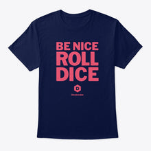 Load image into Gallery viewer, Be Nice Roll Dice T-Shirt - Navy