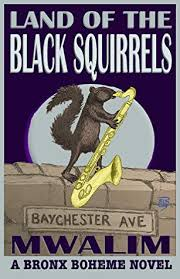 Land of the Black Squirrels- Mwalim