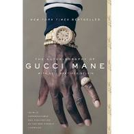 The Autobiography of: Gucci Mane with Neil Martinez-Belkin