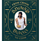 From Crook to Cook- Snoop Dogg