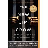 The New Jim Crow: Mass incarceration in the Age of Colorblindness-Michelle Alexander