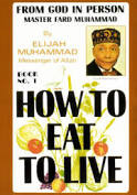 How to Eat to Live- Honorable Elijah Muhammad