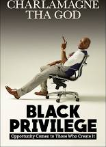 "Charlamagne Tha God: Black Privilege "" Opportunity Comes to those who Create it"