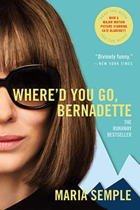 Where'd You Go, Bernadette-Maria Semple