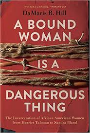 A Bound Woman is a Dangerous thing-Author DeMaris B Hill