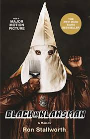 Blackk Klansman: A Memoir- Ron Stallworth