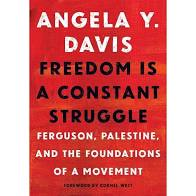 Freedom is a constant Struggle:Fergurson,Palestine and the foundations of a Movement-Angela Davis
