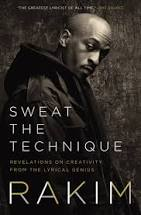 Sweat the Technique: Revelations on Creativity From the Lyrical Genius- Rakim