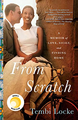 From Scratch: A Memoir of Love,Sicily, and finding Home- by author Tembi Locke
