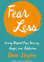 Fear Less: Living Beyond Fear, Anxiety, Anger, and Addiction- Dean Sluyter
