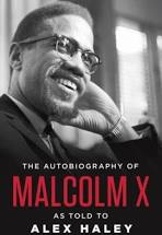 The Autobiography of  Malcom X as told to Alex Haley