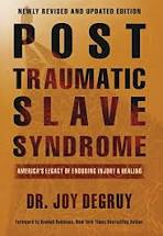 Post Traumatic Slave Syndrome-Dr Joy DeGruy