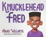 Knuckle Head Fred- Author Arias Williams
