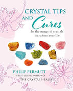 Crystal TIps and Cures: Let the energy of crystals transform your life- Author Philip Permutt