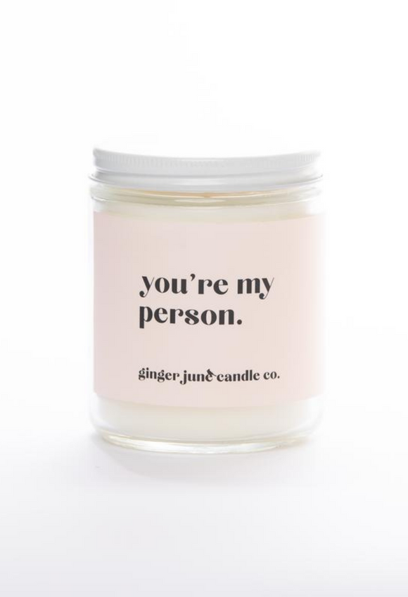 you're my person. Ginger June Candle co.