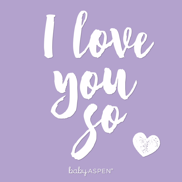 I Love You So | Parenthood Quote | @babyaspen