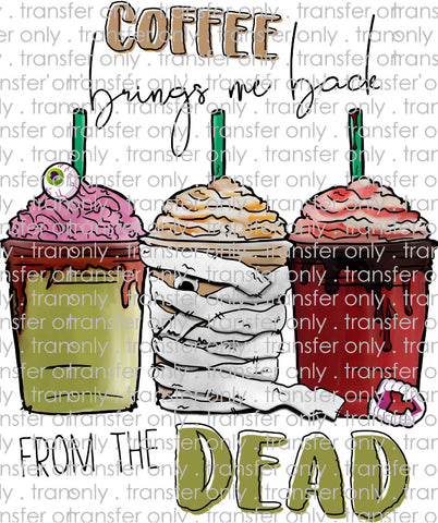 Coffee Brings Me Back From The Dead