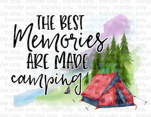 The Best Memories Are Made Camping