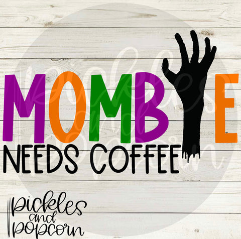 Mombie Needs Coffee PNG - DIGITAL DOWNLOAD