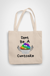Dont Be A Cuntcake