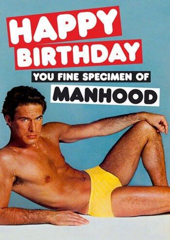 Happy Birthday You Fine Specimen Of Manhood