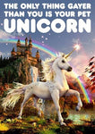 The Only Thing Gayer Than You Is Your Pet Unicorn