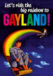 Lets Ride The Big Rainbow To Gayland
