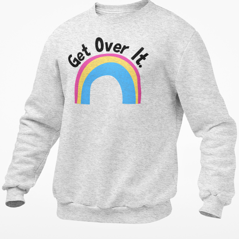 Get Over It -Pansexual Jumper
