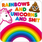 Rainbows and Unicorn and Shit Coaster