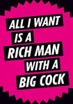All I Want Is A Rich Man With A Big Cock