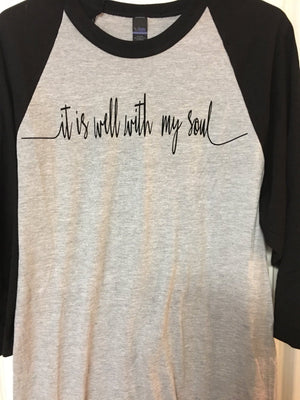 Well with my soul raglan t shirt, christian t shirt, religious t shirt