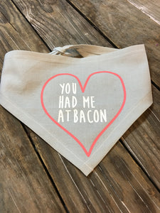 Valentines dog bandana, you had me at bacon