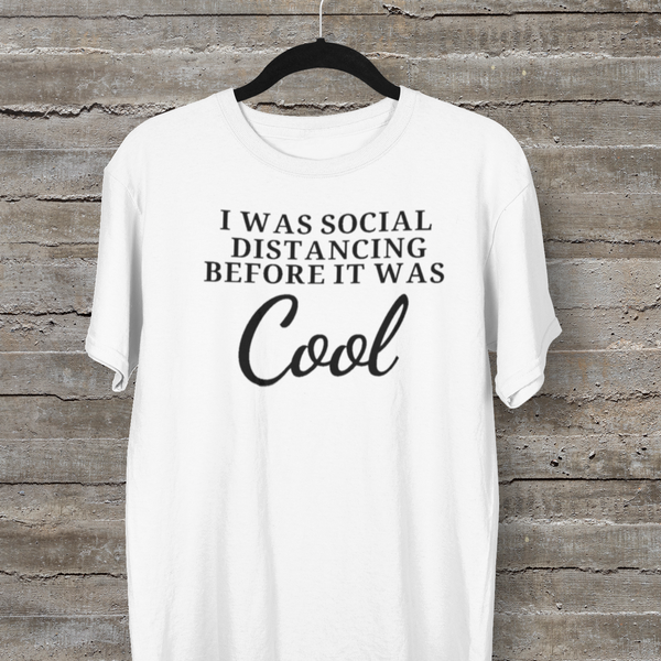 I Was Social Distancing Before It Was Cool Tee-tee-Kween Tees-Kween Tees