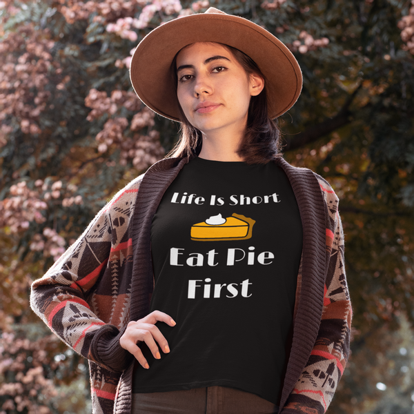 Life Is Short Eat Pie First Holiday Tee-tee-Kween Tees-Kween Tees