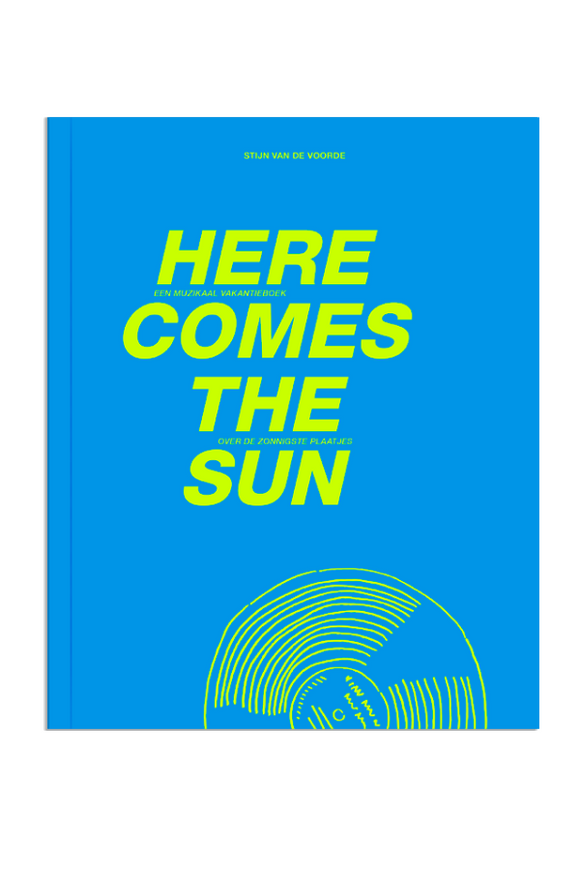 HERE COMES THE SUN (BOEK)