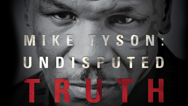 Mike Tyson Documentary Undisputed Truth