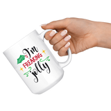 Freaking Jolly 15oz Mug