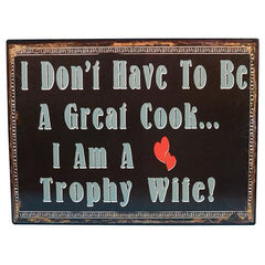 Tin Trophy Wife Sign