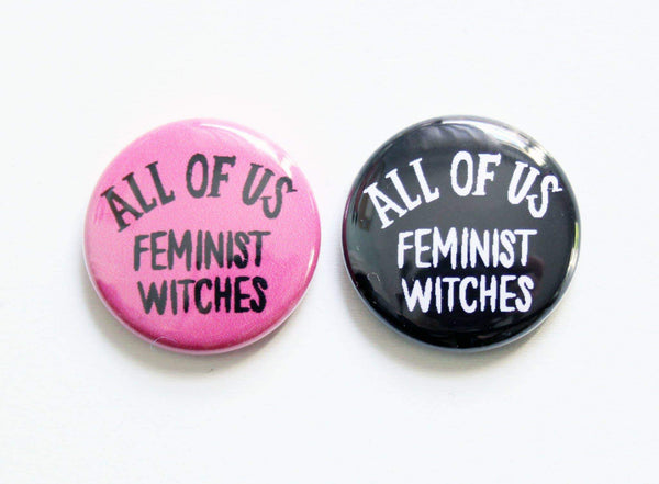 All of Us Feminist Witches One Inch Button - Dirt Queen SF