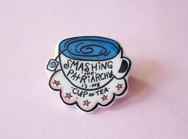 My Cup of Tea Feminist Handmade Brooch