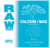 Raw Calcium/Mag. Calcium and magnesium aid with the plants metabolism processes, help promote plant growth, and helps strengthen & stabilize the plant's cell walls.