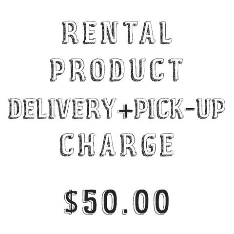 Rental Product Delivery & Pick-Up Charge