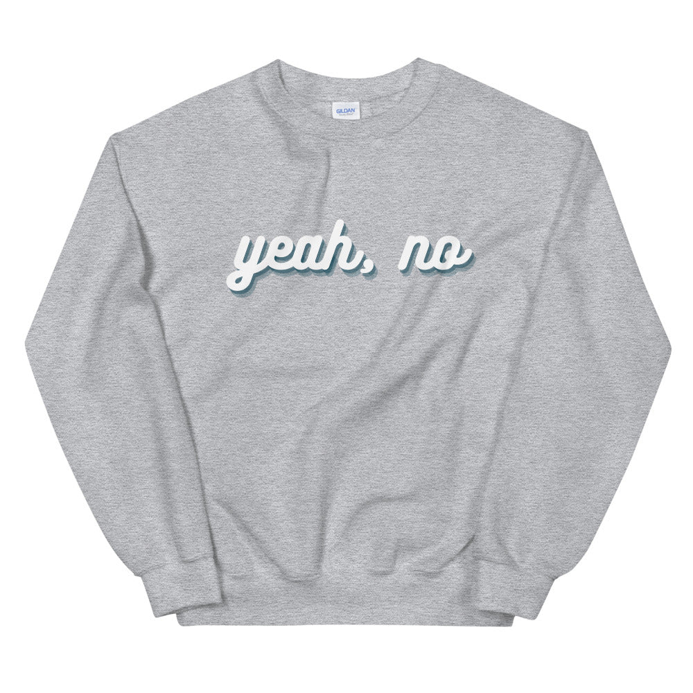 Yeah, No Crewneck Sweatshirt