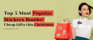 Top 5 Most popular Stickers Bombs! A Cheap Gift this Christmas