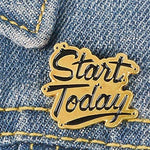 Start Today Pin - Expressionco