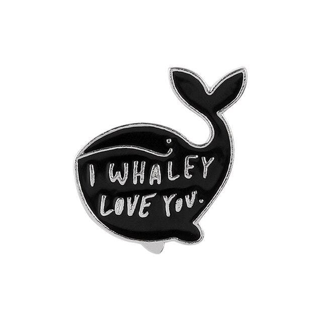 I Whaley Love You Whale Pin