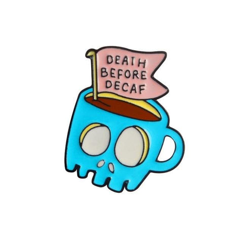 Death Before Decaf Skull Mug Pin - Expressionco