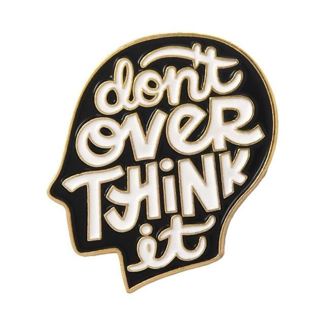 Don't Overthink It Pin